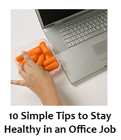 10 Tips to Stay Healthy in an Office | blueStone Staffing Benefits | blueStone IT Staffing Agency